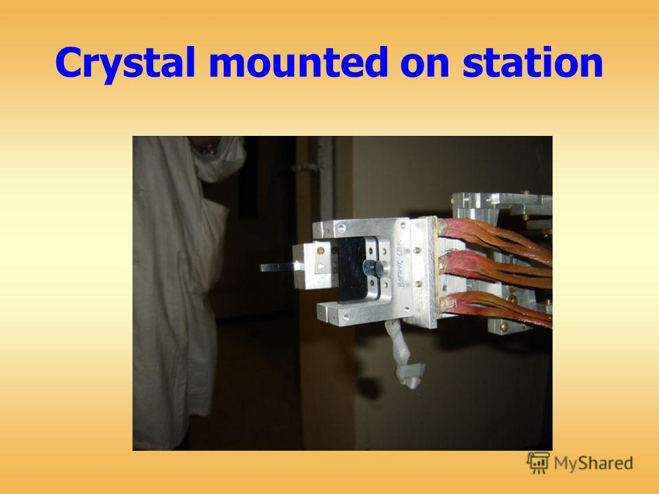 Crystal mounted on station