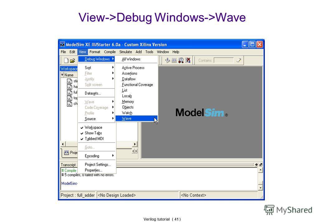 Verilog tutorial ( 41 ) View->Debug Windows->Wave