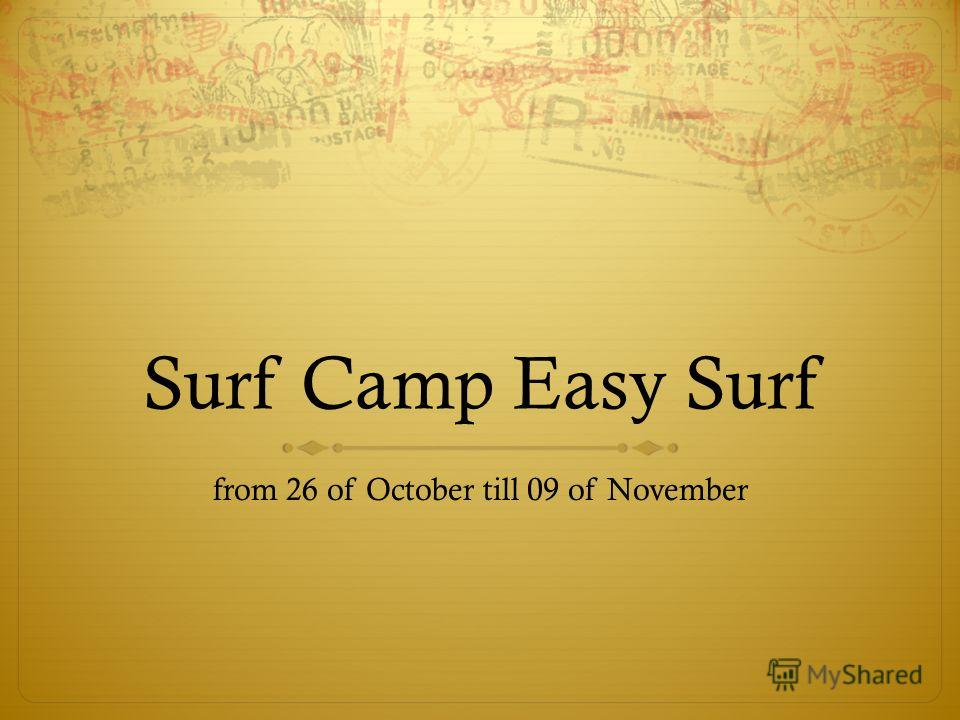 Surf Camp Easy Surf from 26 of October till 09 of November