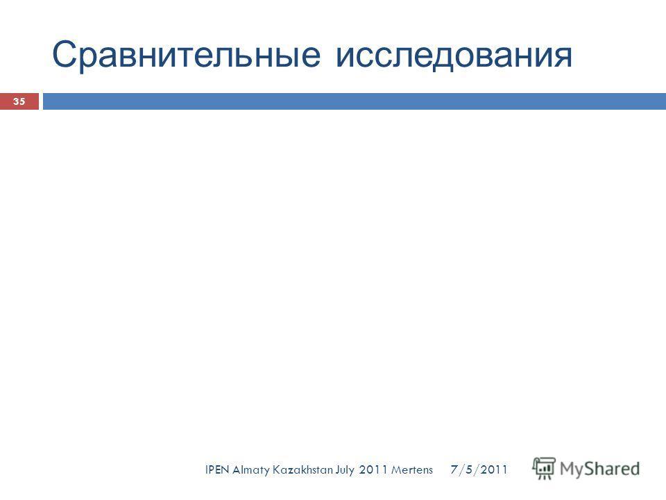 Сравнительные исследования 7/5/2011 35 IPEN Almaty Kazakhstan July 2011 Mertens