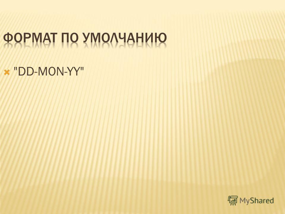 DD-MON-YY