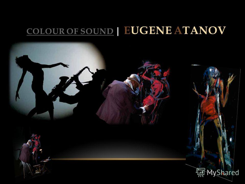 COLOUR OF SOUNDCOLOUR OF SOUND | EUGENE ATANOV