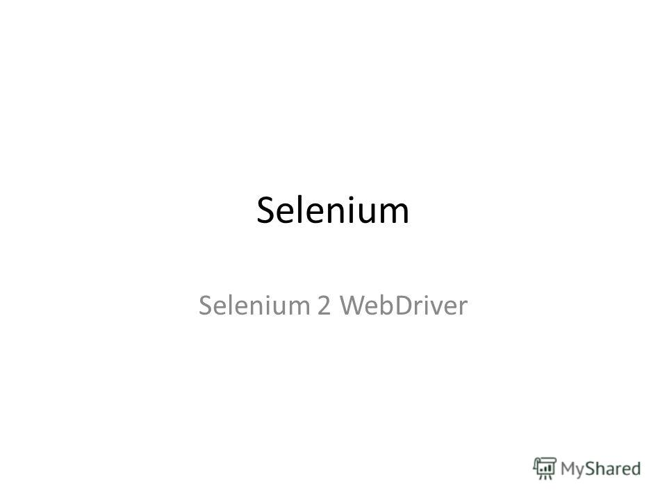 Selenium Selenium 2 WebDriver