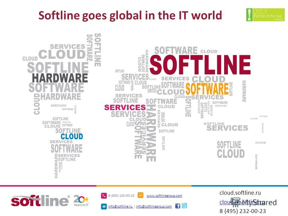 8 (800) 100-00-23www.softlinegroup.com info@softline.ru info@softline.ru   info@softlinegroup.cominfo@softlinegroup.com Softline goes global in the IT world cloud.softline.ru cloud@softline.ru 8 (495) 232-00-23