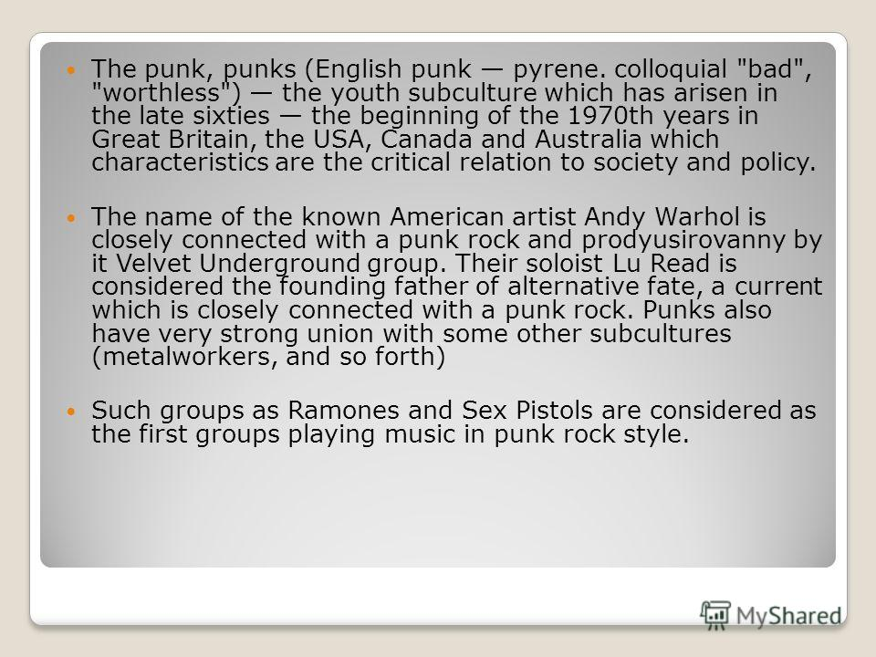 The punk, punks (English punk pyrene. colloquial