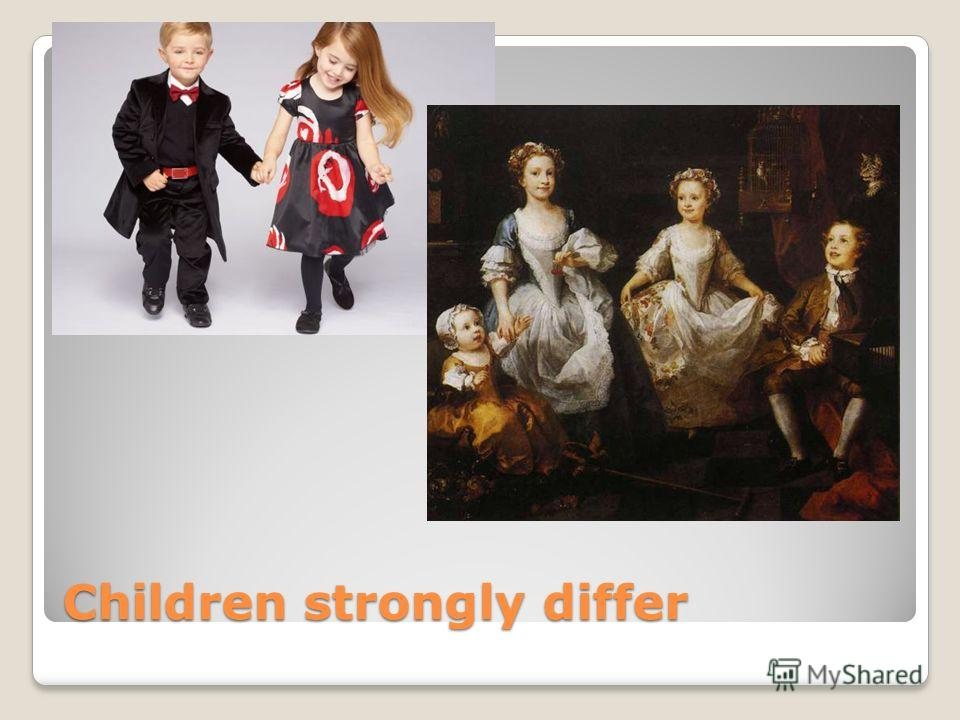 Children strongly differ