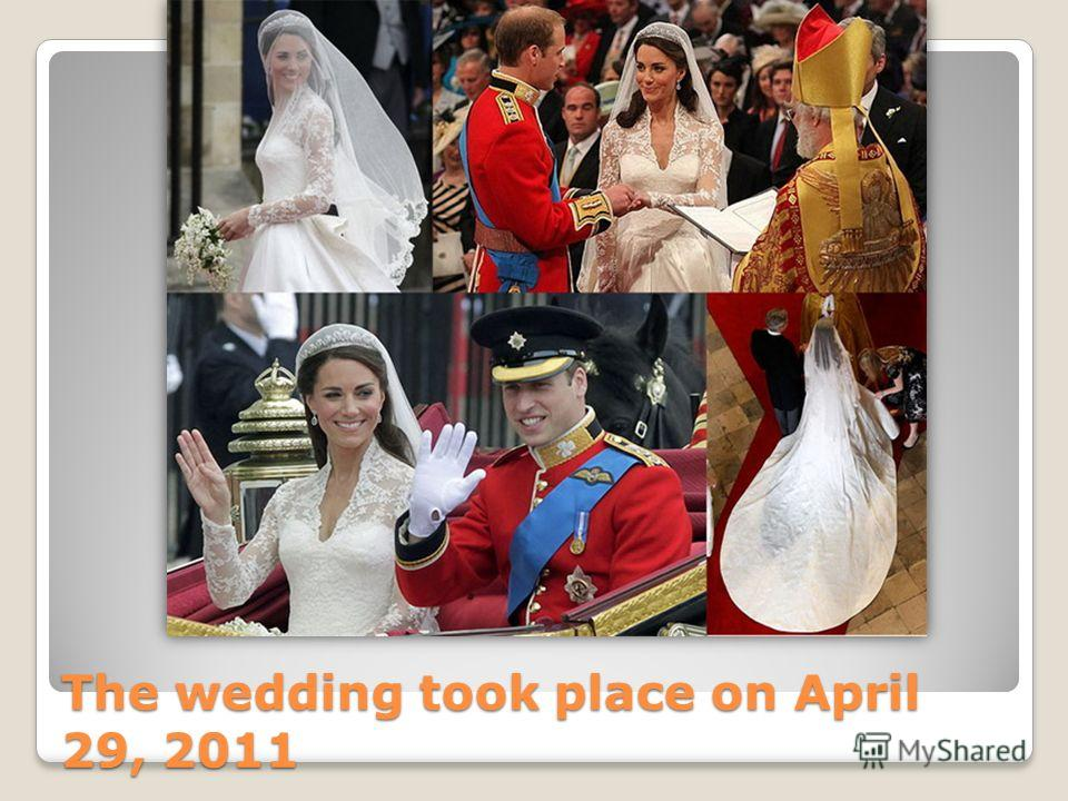 The wedding took place on April 29, 2011