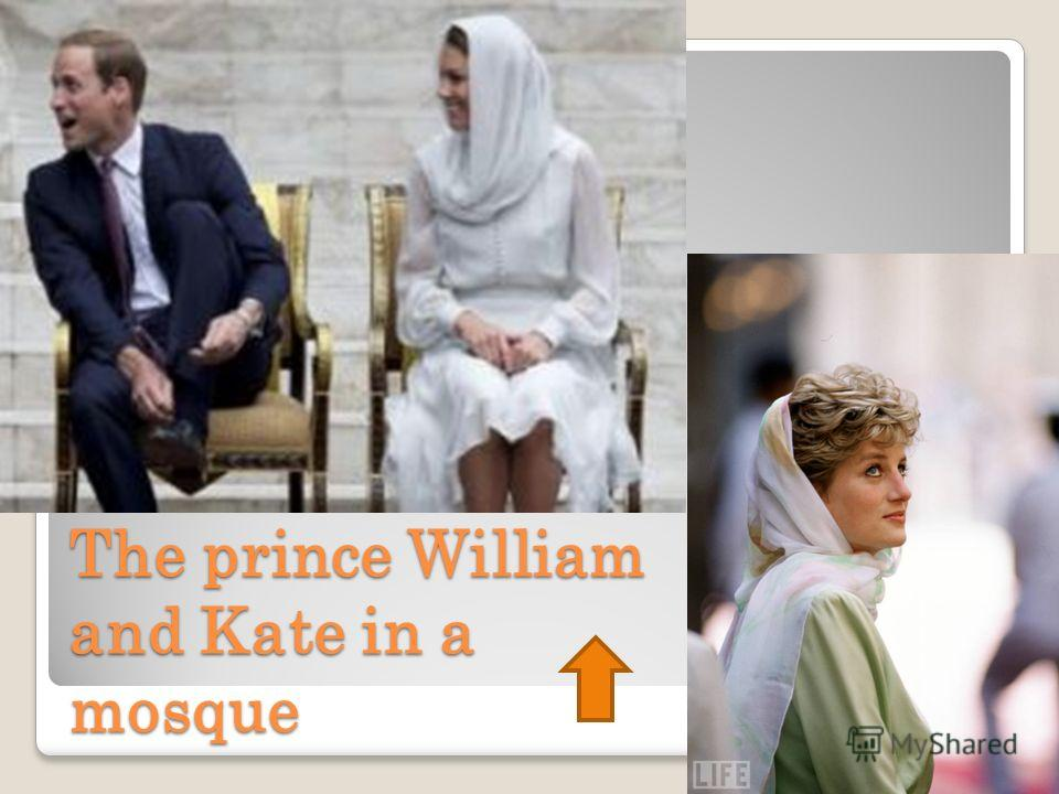 The prince William and Kate in a mosque