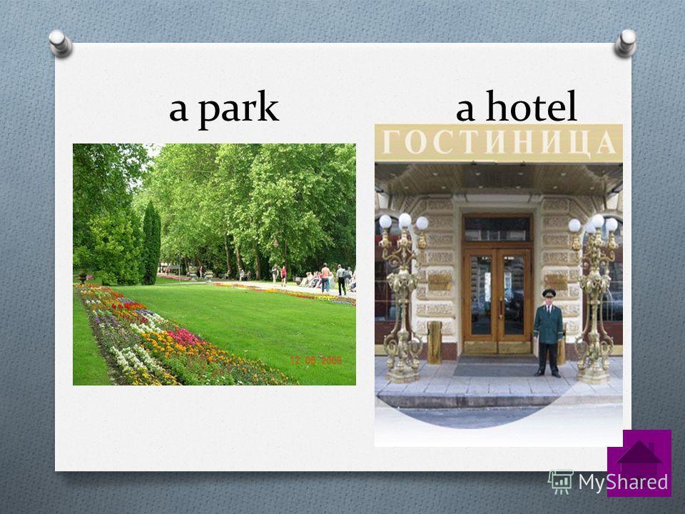 a park a hotel