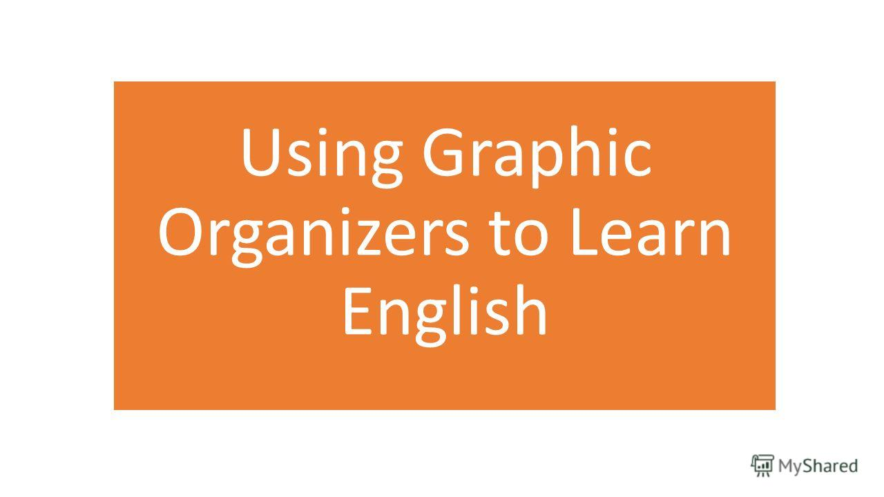 Using Graphic Organizers to Learn English