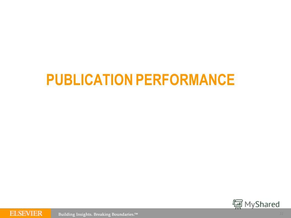 PUBLICATION PERFORMANCE 22