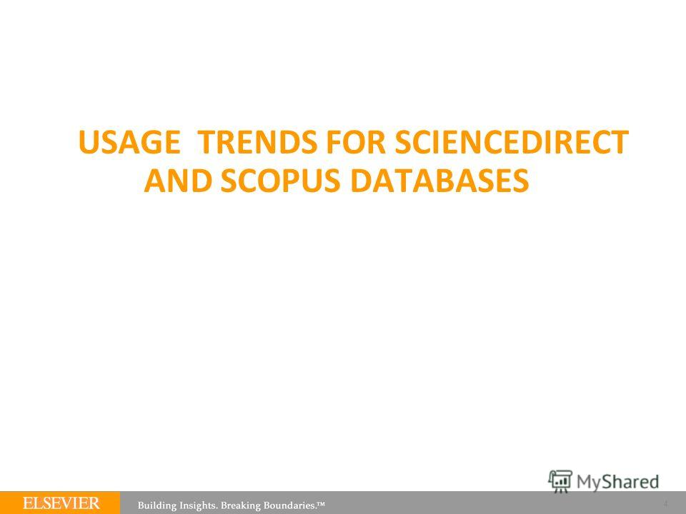 USAGE TRENDS FOR SCIENCEDIRECT AND SCOPUS DATABASES 4