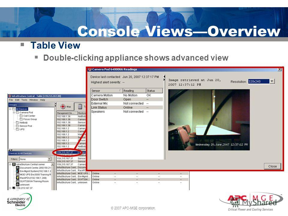 © 2007 APC-MGE corporation. Console ViewsOverview Table View Double-clicking appliance shows advanced view