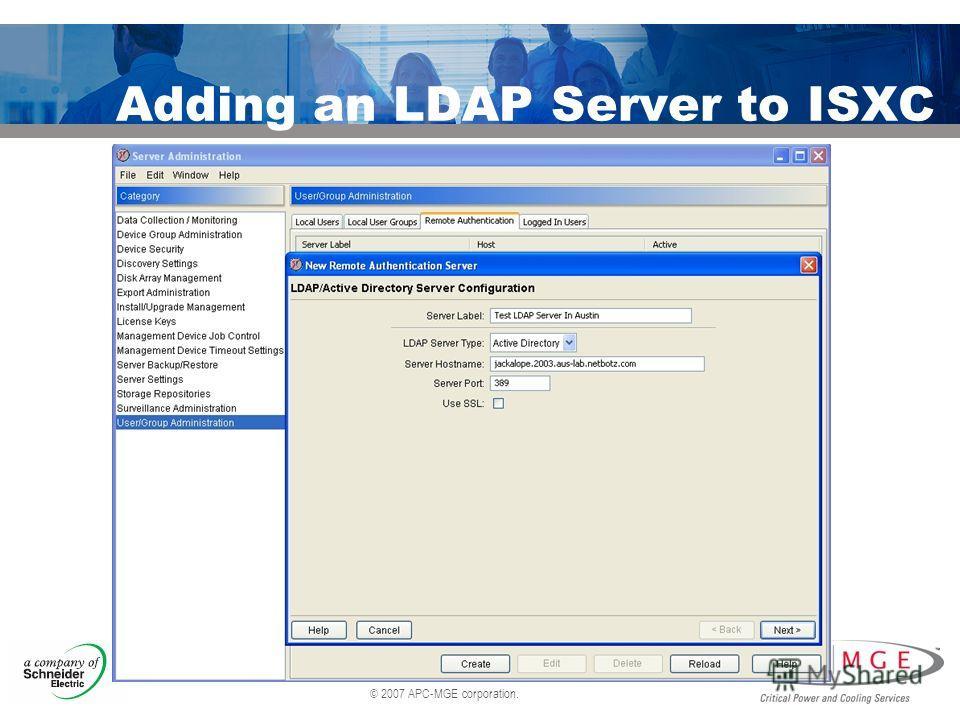 © 2007 APC-MGE corporation. Adding an LDAP Server to ISXC