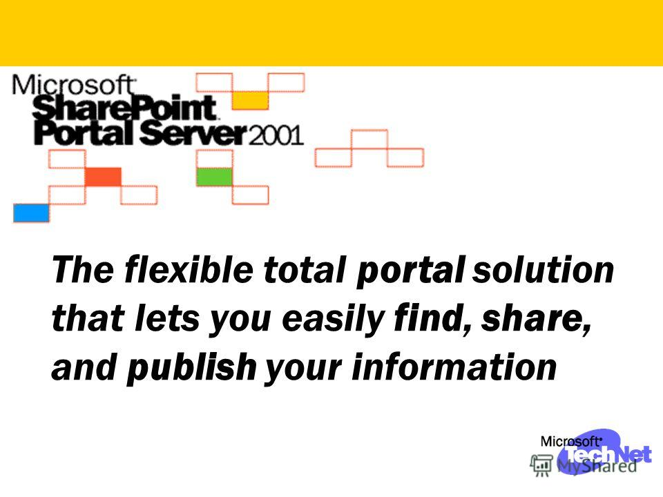 The flexible total portal solution that lets you easily find, share, and publish your information