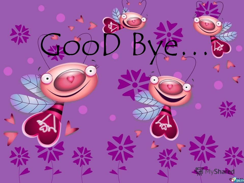 GooD Bye…
