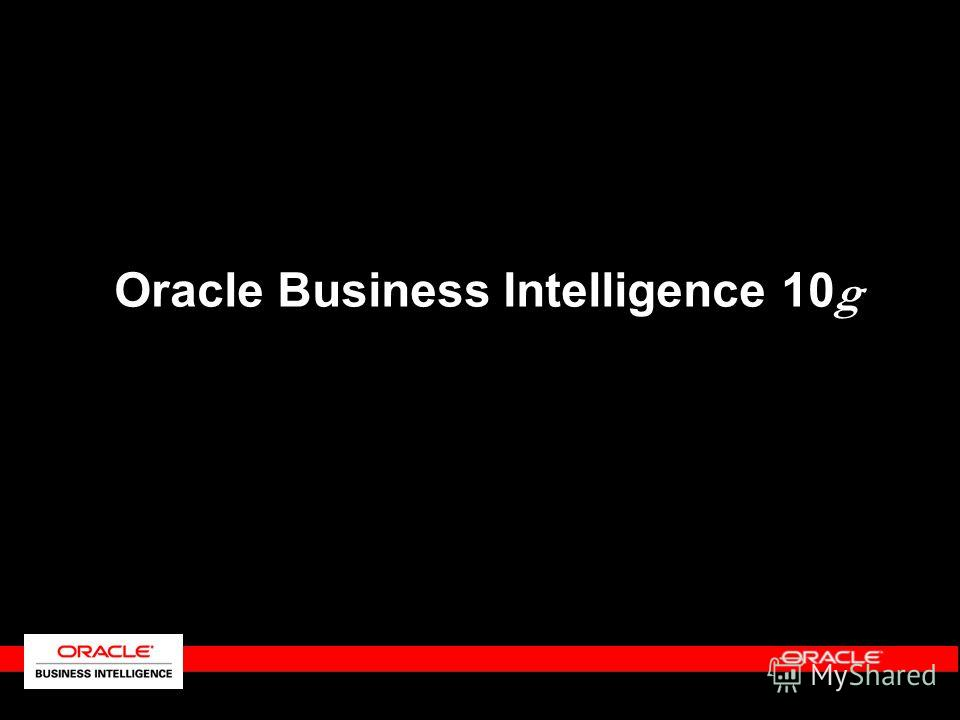 Oracle Business Intelligence 10 g