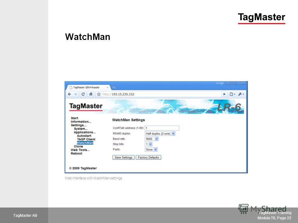 TagMaster Training Module T6, Page 22 TagMaster AB WatchMan Web interface with WatchMan settings
