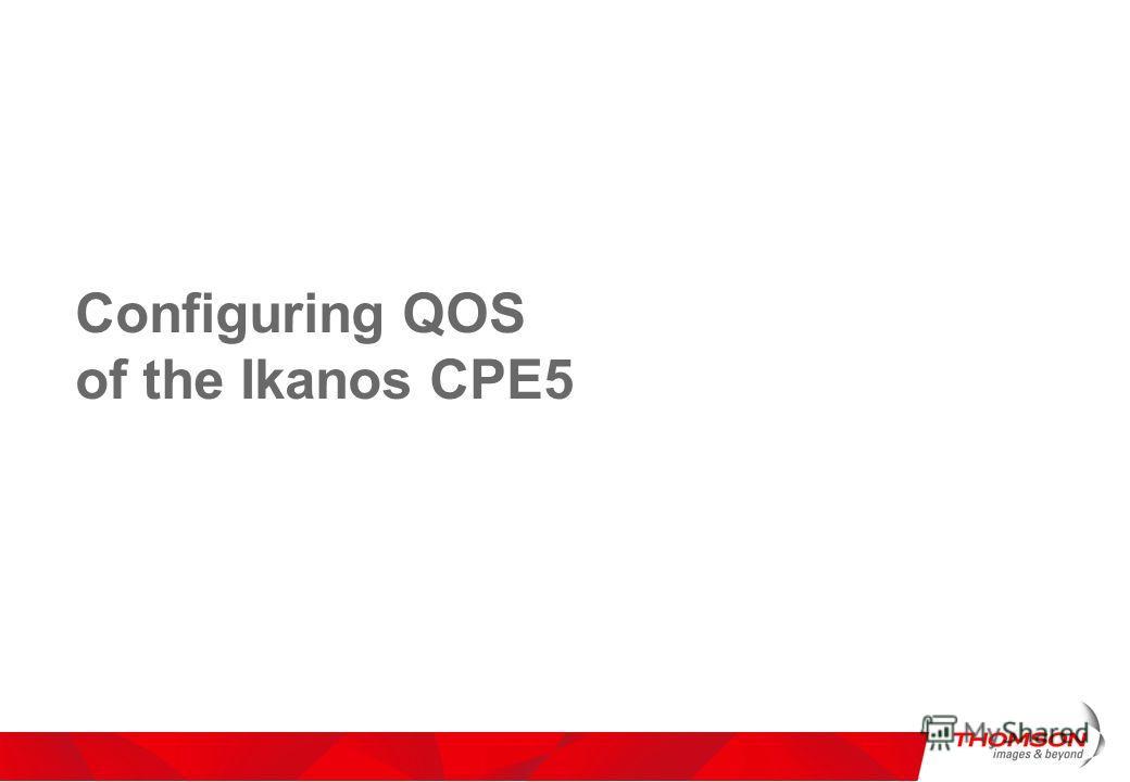 Configuring QOS of the Ikanos CPE5
