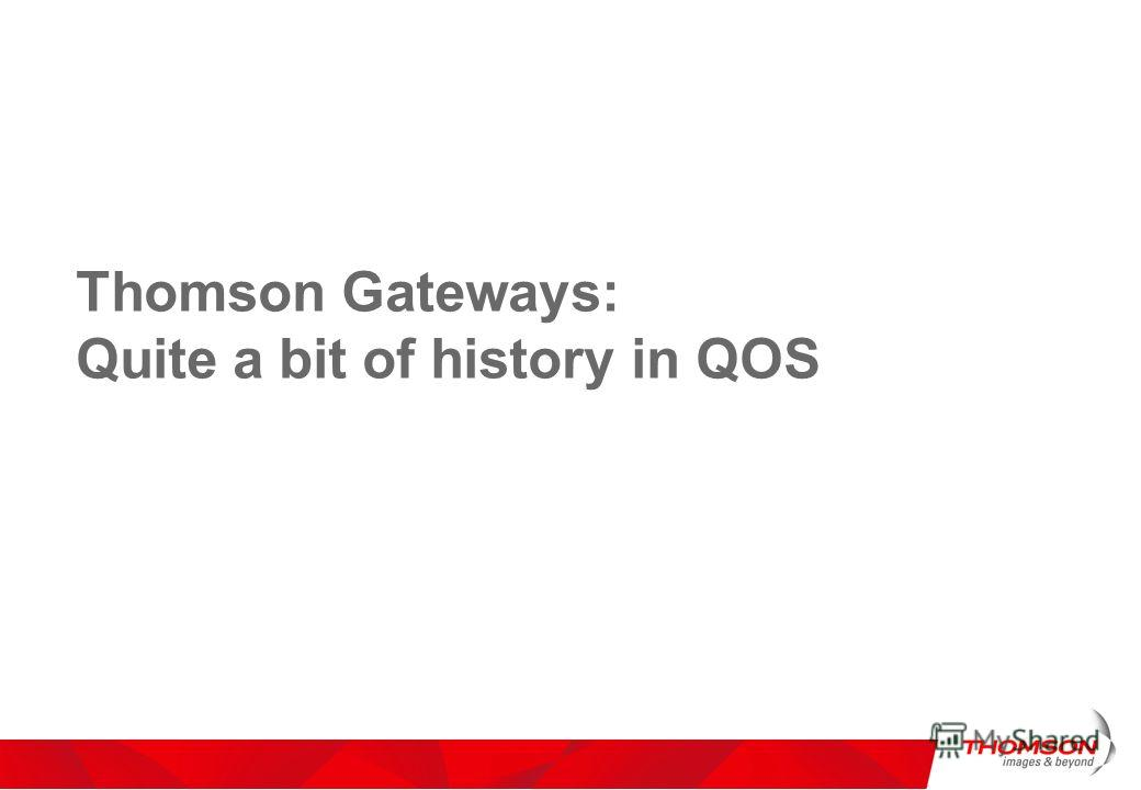 Thomson Gateways: Quite a bit of history in QOS