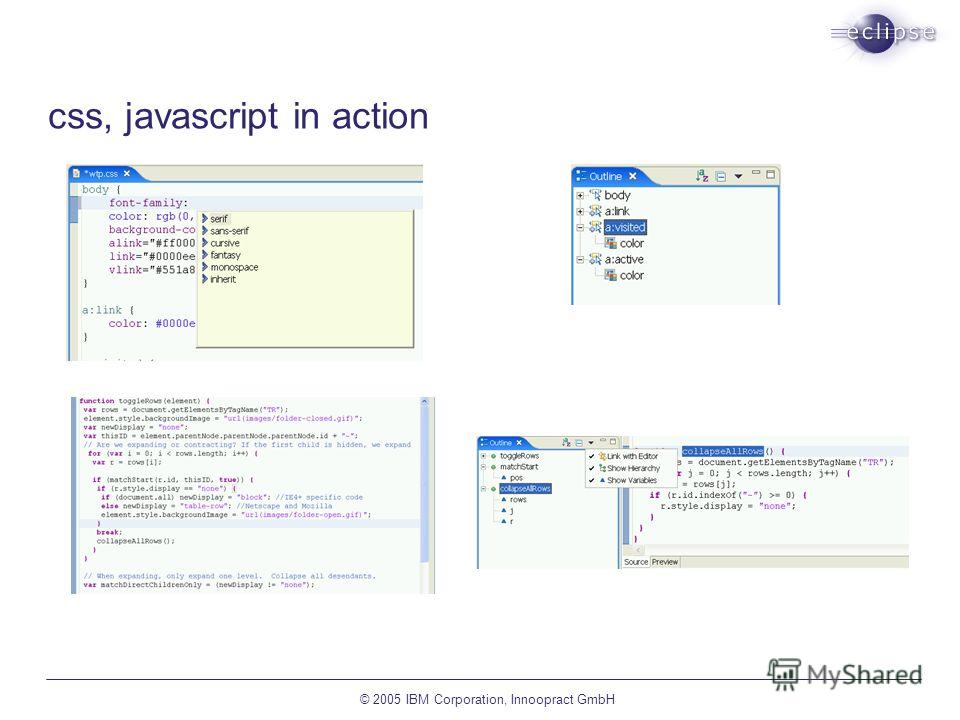 © 2005 IBM Corporation, Innoopract GmbH css, javascript in action