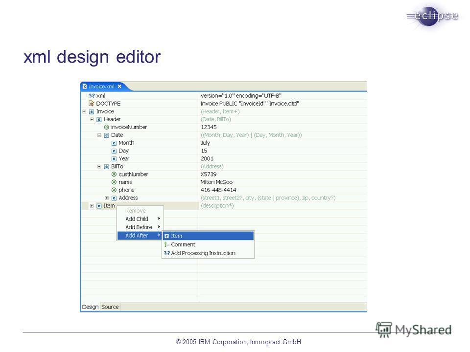 © 2005 IBM Corporation, Innoopract GmbH xml design editor