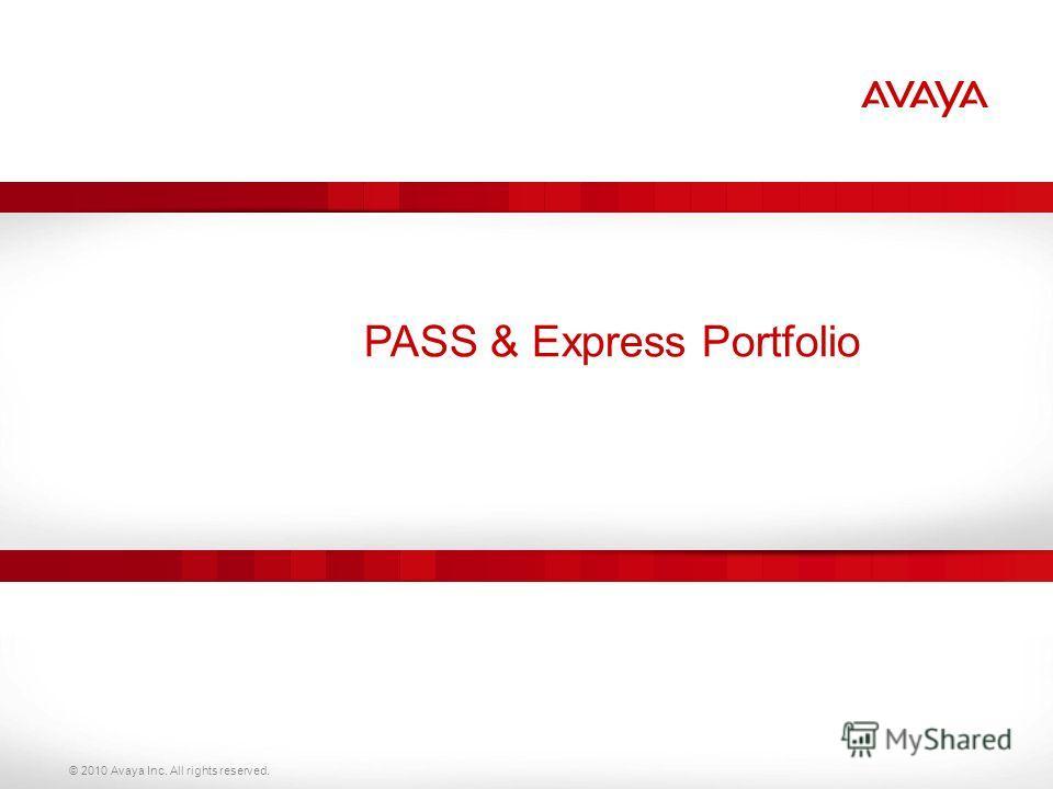 © 2010 Avaya Inc. All rights reserved. PASS & Express Portfolio