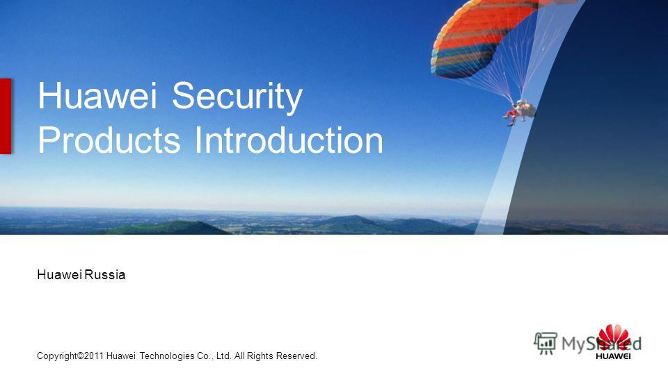 Slide title :40-47pt Slide subtitle :26-30pt Color::white Corporate Font : FrutigerNext LT Medium Font to be used by customers and partners : Arial Copyright©2011 Huawei Technologies Co., Ltd. All Rights Reserved. Huawei Security Products Introductio