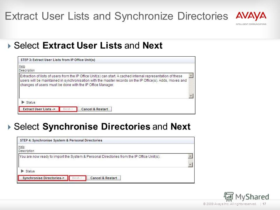 © 2009 Avaya Inc. All rights reserved.17 Extract User Lists and Synchronize Directories Select Extract User Lists and Next Select Synchronise Directories and Next