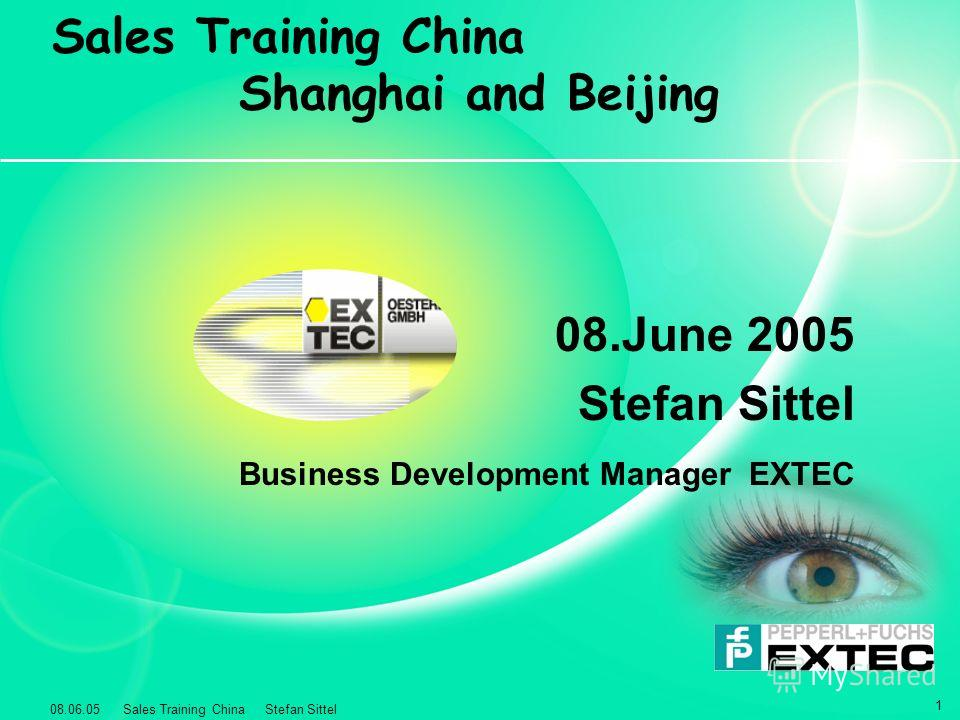 08.06.05 Sales Training China Stefan Sittel 1 Sales Training China Shanghai and Beijing 08. June 2005 Stefan Sittel Business Development Manager EXTEC