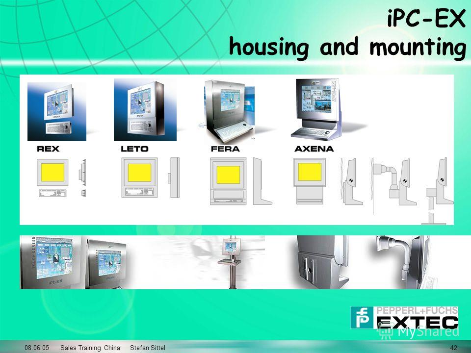 08.06.05 Sales Training China Stefan Sittel42 iPC-EX housing and mounting