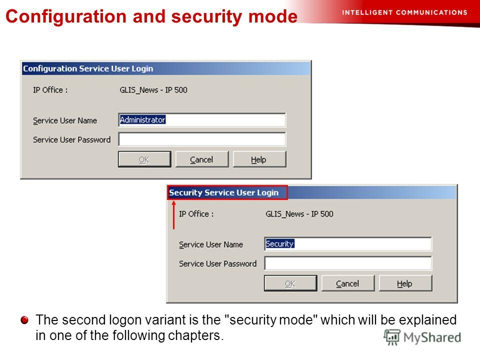 Configuration and security mode The second logon variant is the security mode which will be explained in one of the following chapters.