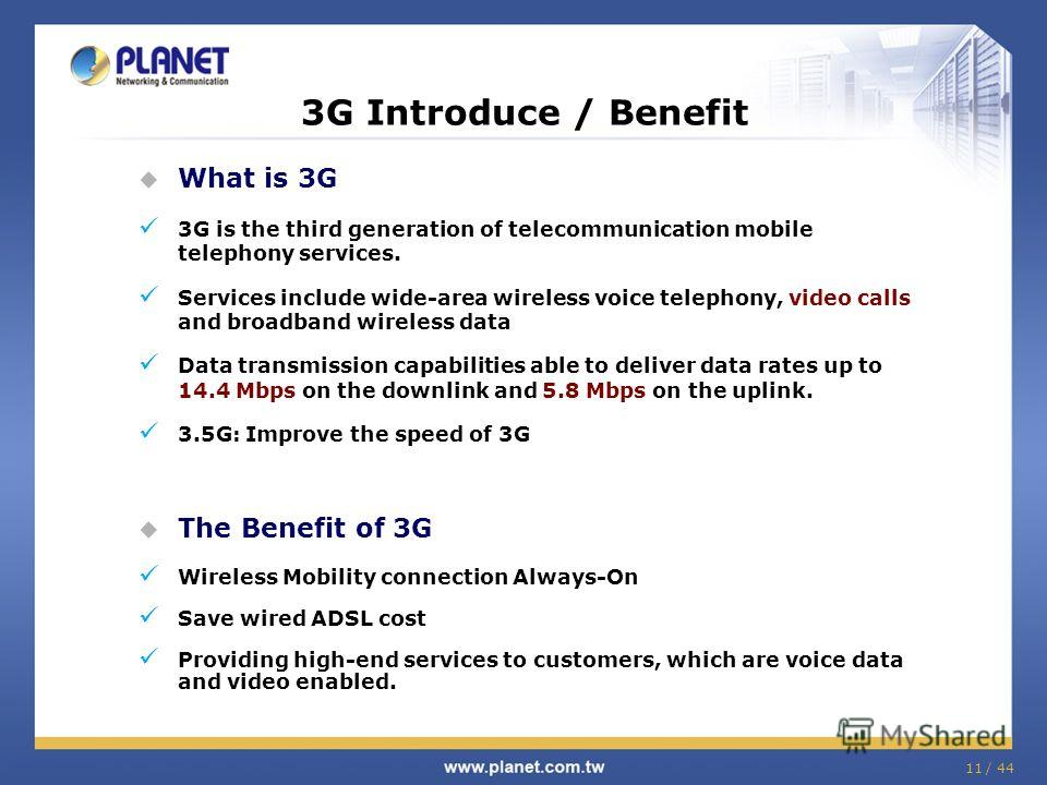 3G Introduce / Benefit What is 3G 3G is the third generation of telecommunication mobile telephony services. Services include wide-area wireless voice telephony, video calls and broadband wireless data Data transmission capabilities able to deliver d