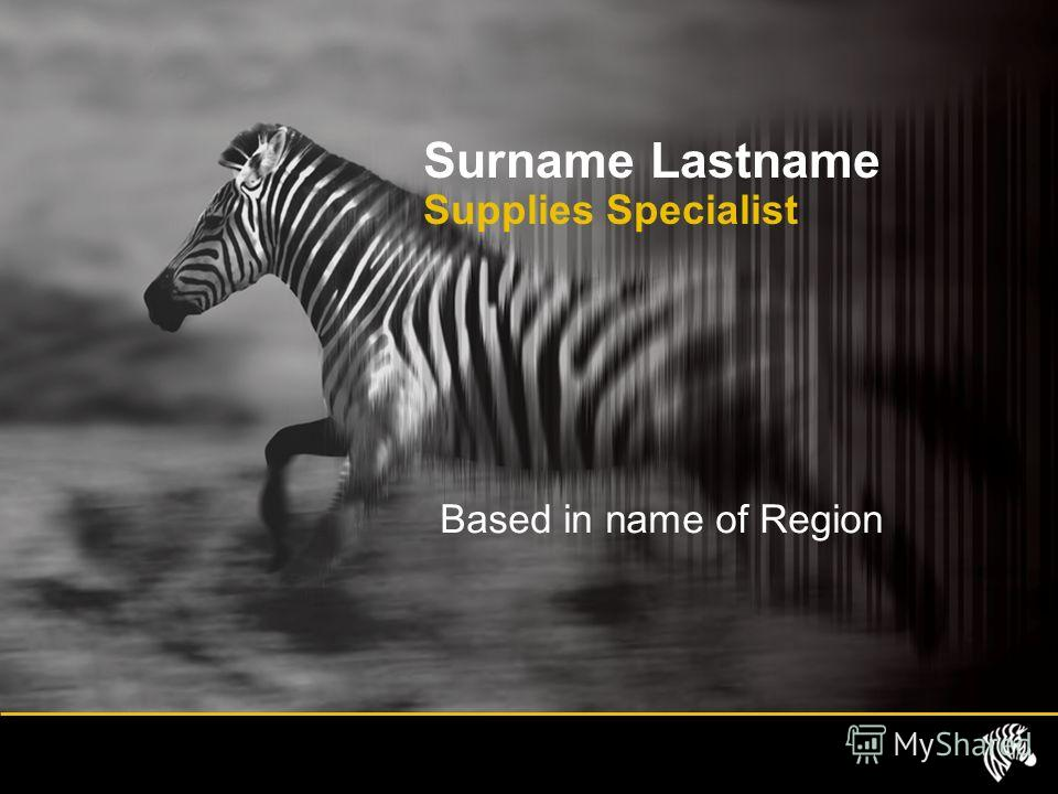 Surname Lastname Supplies Specialist Based in name of Region