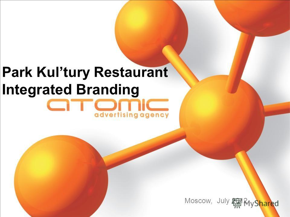 Park Kultury Restaurant Integrated Branding Moscow, July 2012