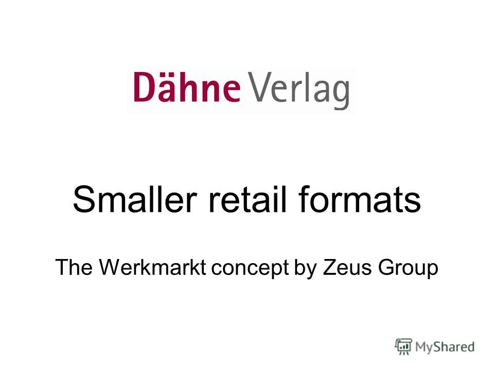 Smaller retail formats The Werkmarkt concept by Zeus Group