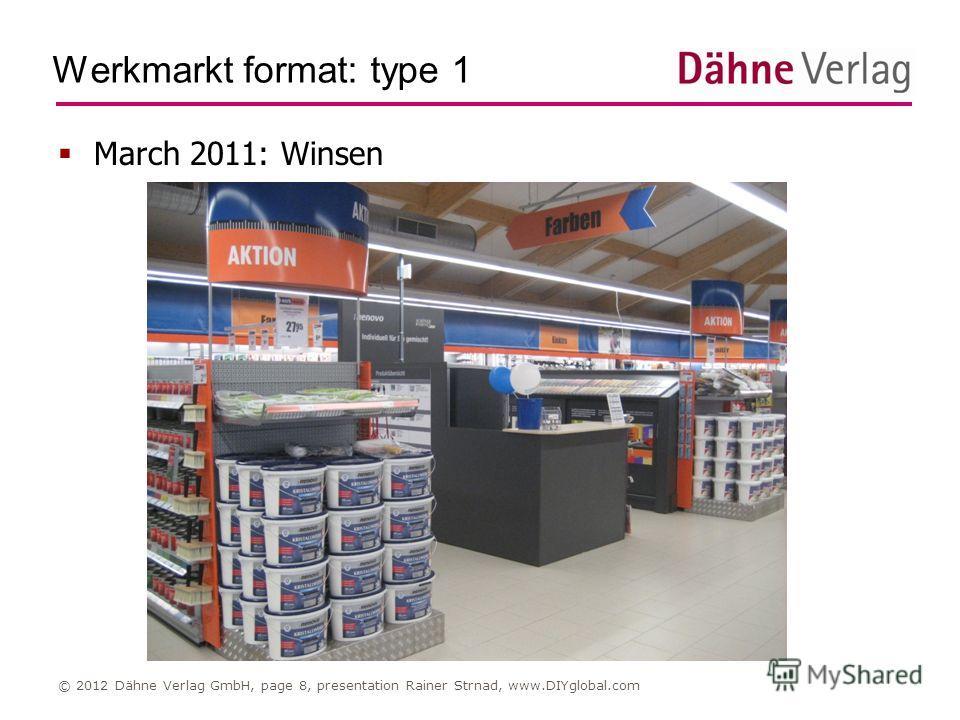 Werkmarkt format: type 1 © 2012 Dähne Verlag GmbH, page 8, presentation Rainer Strnad, www.DIYglobal.com March 2011: Winsen