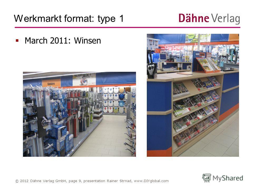 Werkmarkt format: type 1 © 2012 Dähne Verlag GmbH, page 9, presentation Rainer Strnad, www.DIYglobal.com March 2011: Winsen