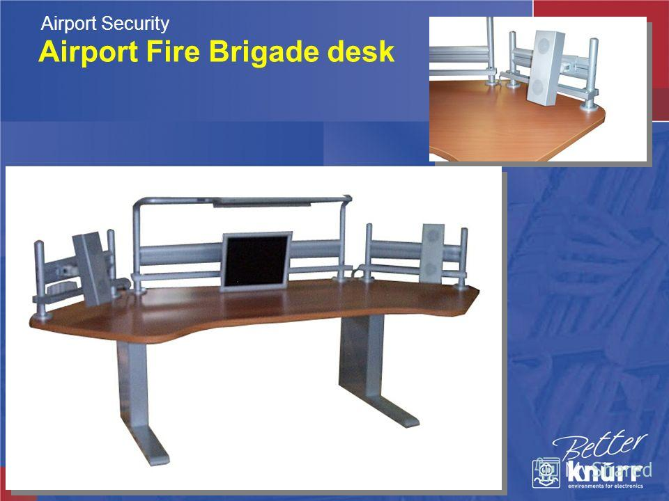 Airport Fire Brigade desk Airport Security