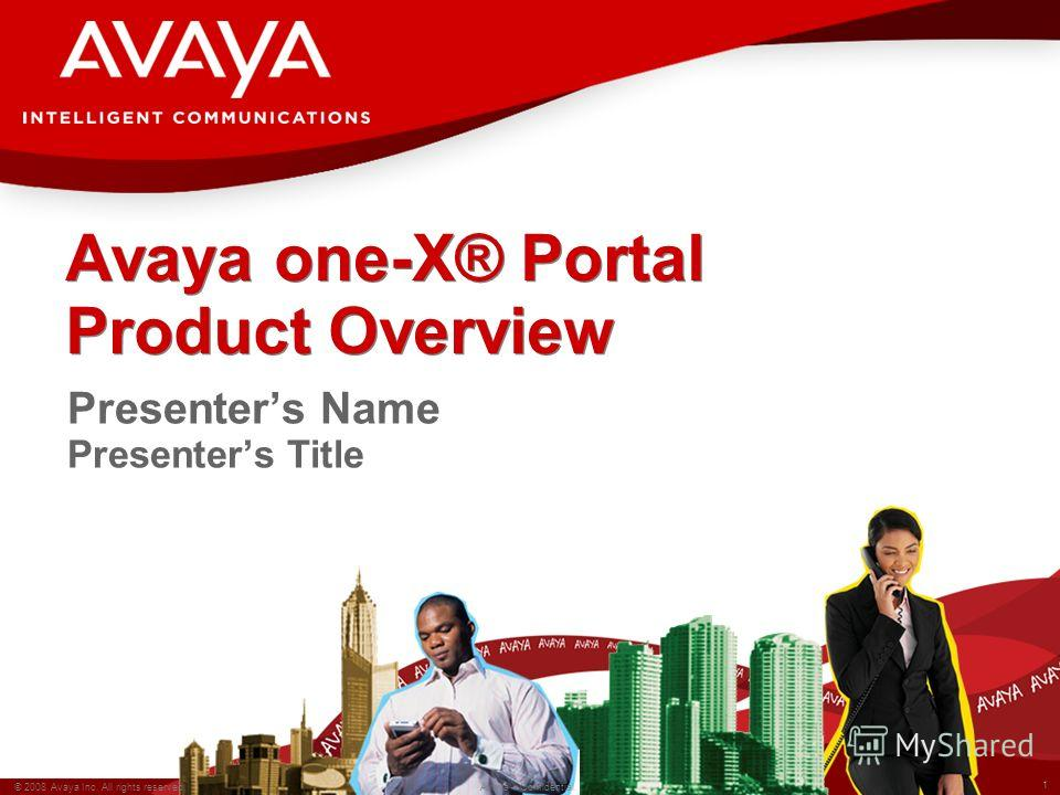 1 © 2008 Avaya Inc. All rights reserved. Avaya – Confidential. Avaya one-X® Portal Product Overview Presenters Name Presenters Title