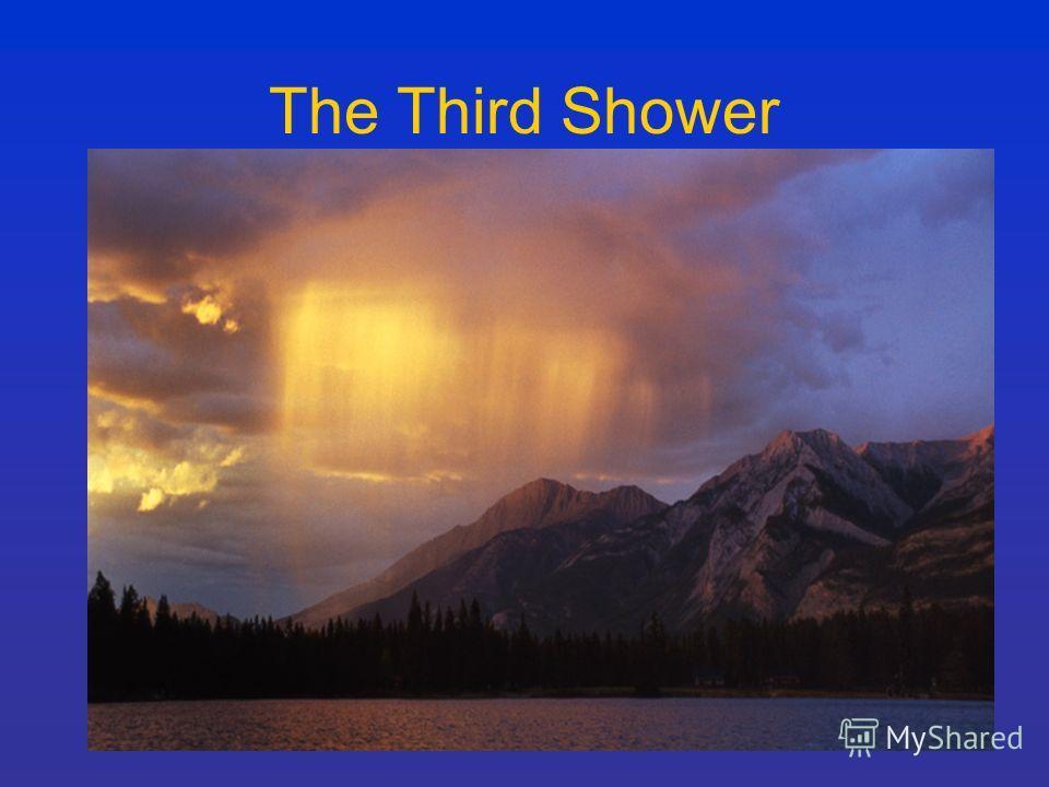 The Third Shower