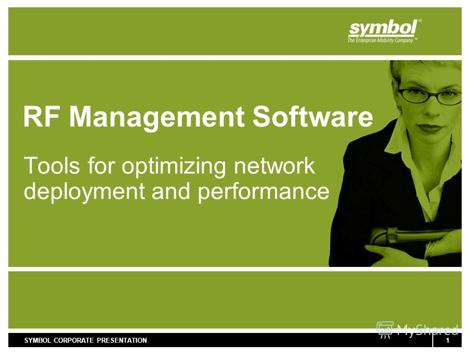 1SYMBOL CORPORATE PRESENTATION RF Management Software Tools for optimizing network deployment and performance