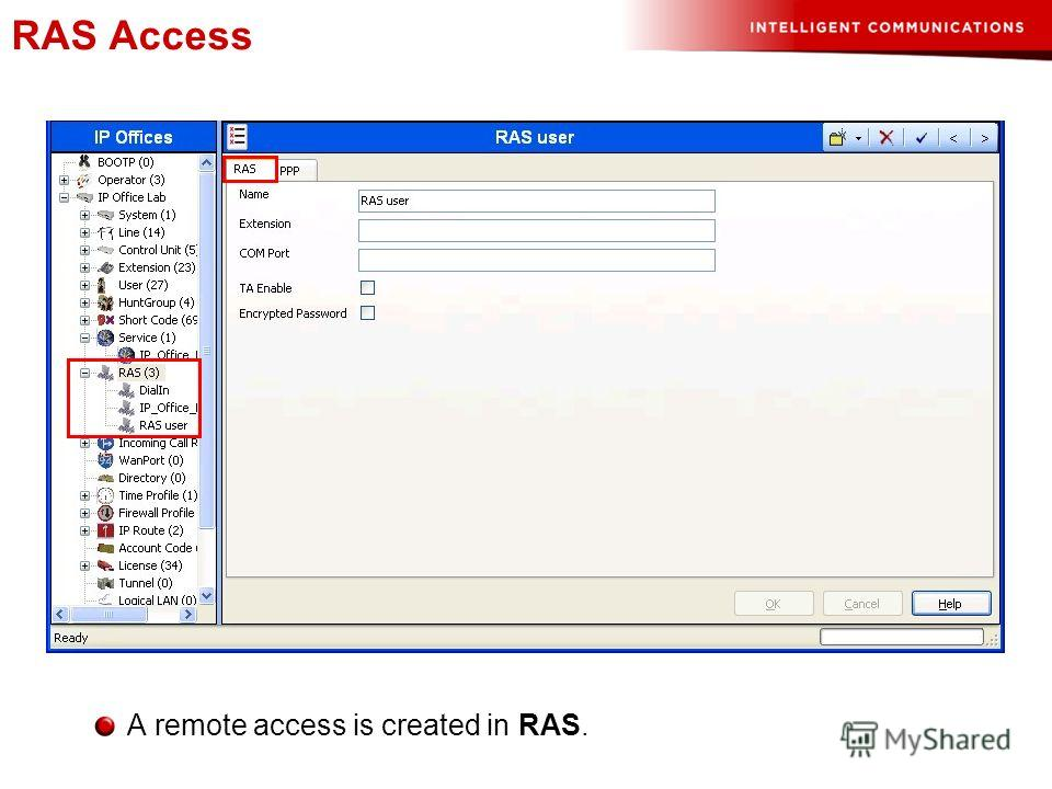 RAS Access A remote access is created in RAS.