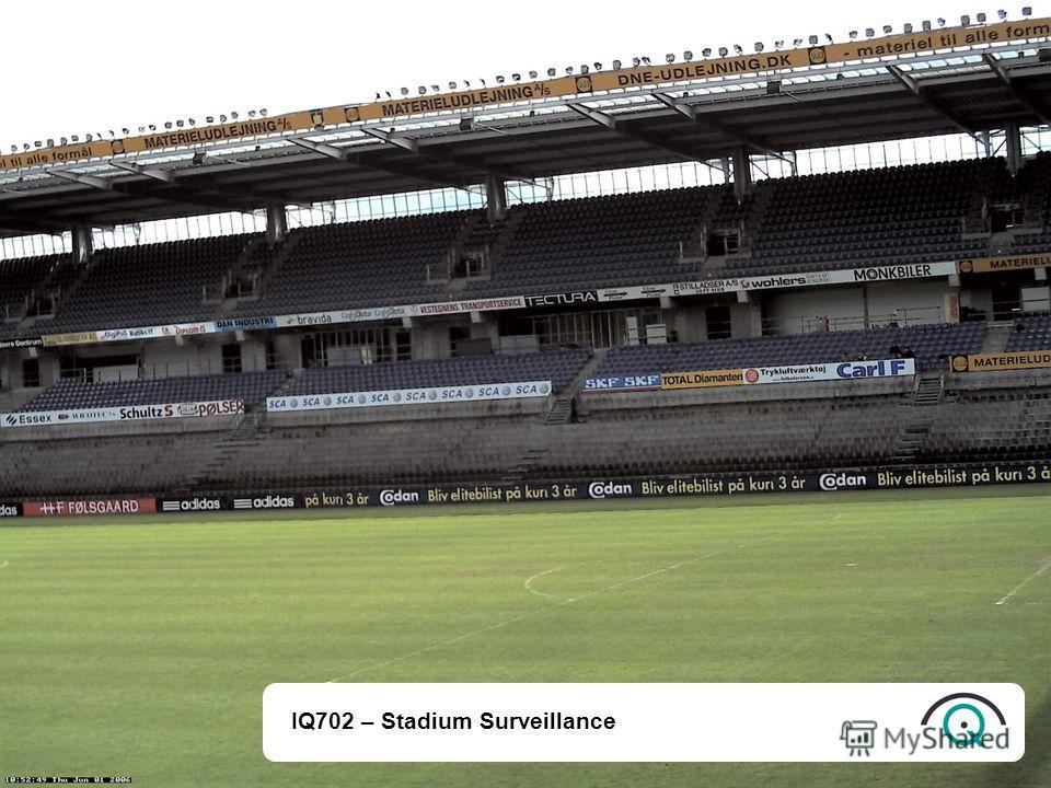 IQ702 – Stadium Surveillance