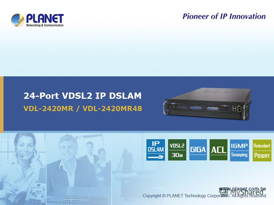 24-Port VDSL2 IP DSLAM VDL-2420MR / VDL-2420MR48
