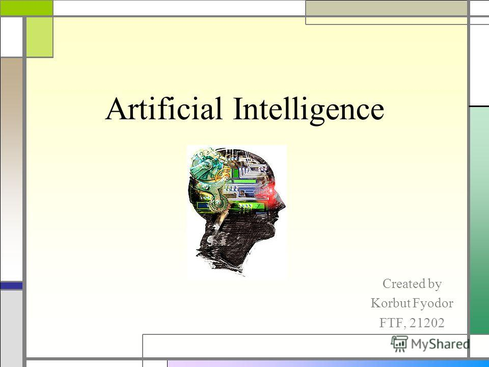 Artificial Intelligence Created by Korbut Fyodor FTF, 21202