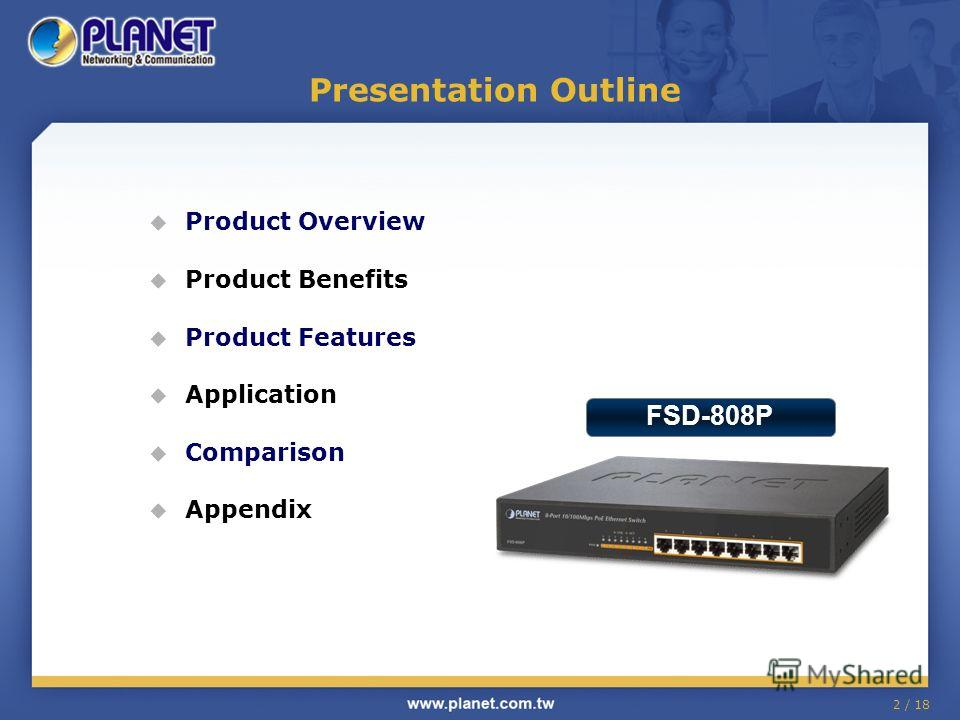 2 / 18 Presentation Outline Product Overview Product Benefits Product Features Application Comparison Appendix FSD-808P