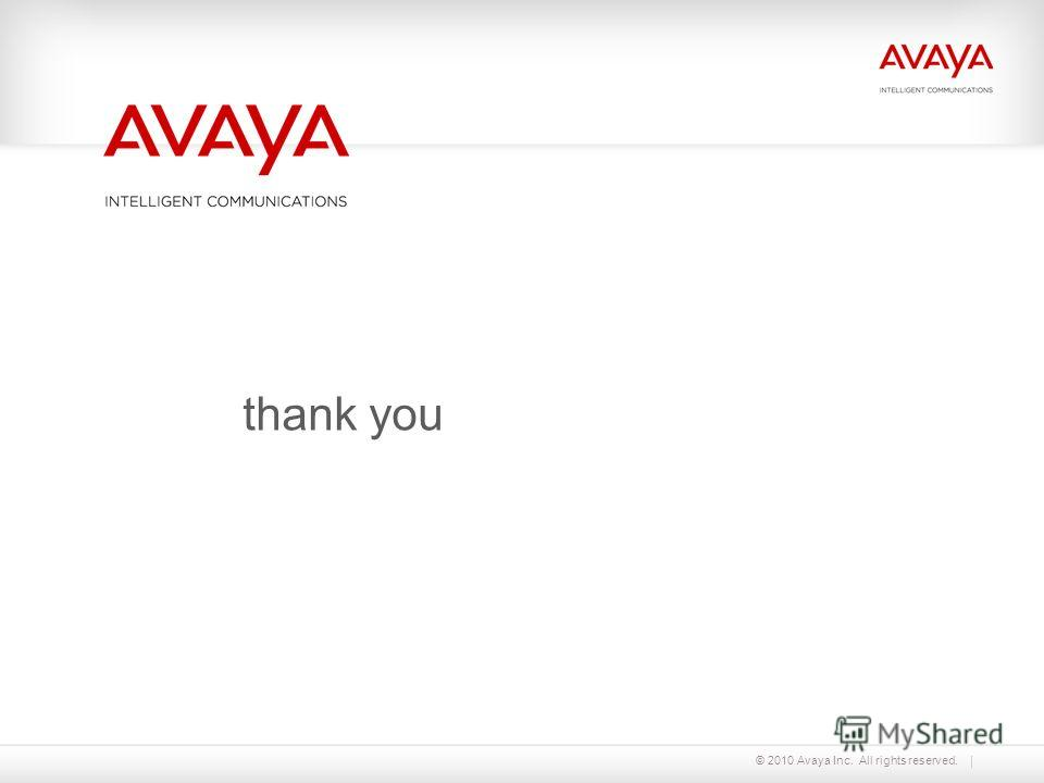 © 2010 Avaya Inc. All rights reserved. thank you