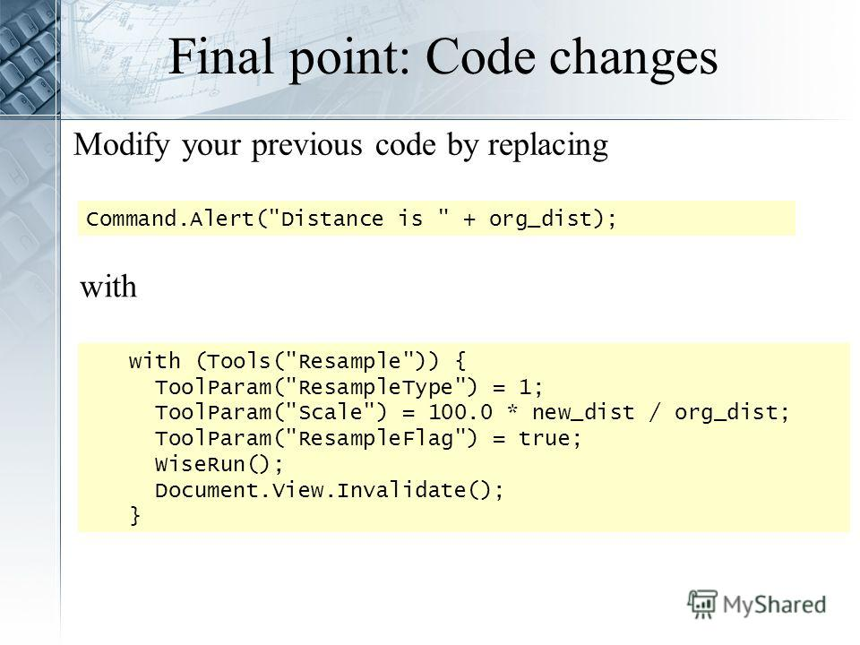 Final point: Code changes Modify your previous code by replacing with (Tools(