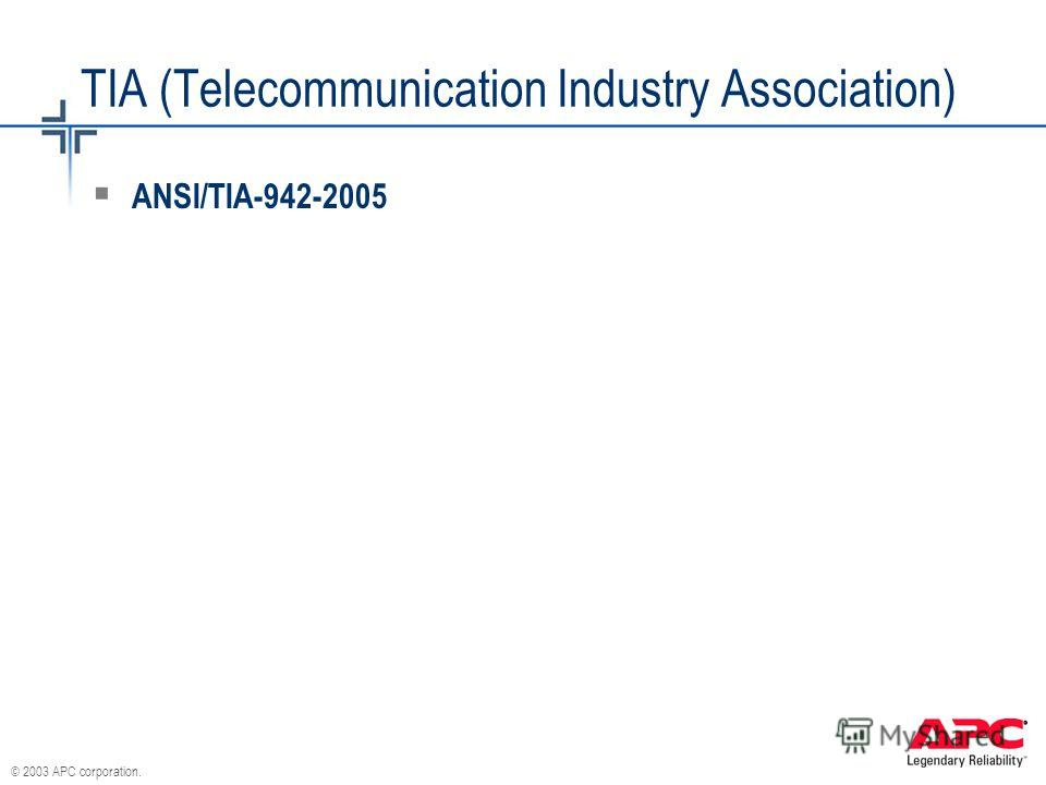 © 2003 APC corporation. TIA (Telecommunication Industry Association) ANSI/TIA-942-2005